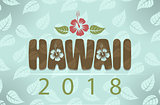 Vector Hawaii 2018 with hibiscus flowers and leaves