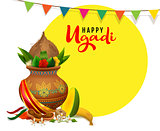 Happy ugadi greeting card text. Indian holiday traditional food in pot