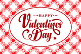 Happy Valentines Day. Calligraphic text
