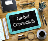 Global Connectivity - Text on Small Chalkboard. 3D.