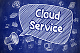 Cloud Service - Hand Drawn Illustration on Blue Chalkboard.