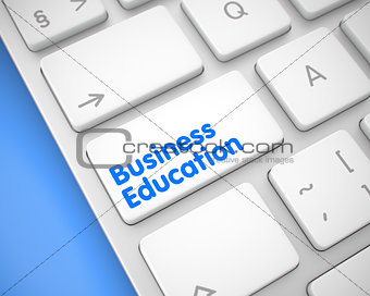 Business Education - Text on the White Keyboard Button. 3D.