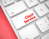 Client Service - Text on the White Keyboard Button. 3D.