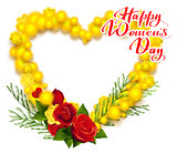 Happy Womens Day March 8 text. Yellow mimosa and red rose wreath heart shape greeting card