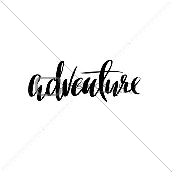 Adventure. Lettering typography poster. Modern dry brush calligraphy. Vector illustration.