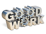 GOOD WORK silver text with gear wheels 3D
