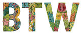 Abbreviation BTW. Vector decorative zentangle object