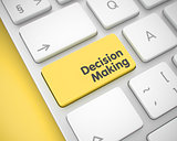 Decision Making - Inscription on Yellow Keyboard Keypad. 3D.