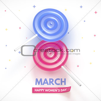 8 March flyer. International Women's Day. Happy Mother's Day. Blue and pink Lollipop form a figure of 8.