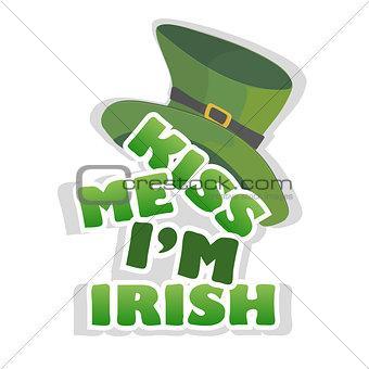Kiss me Im Irish - design with leprechaun hat. celebration of St Patricks Day
