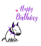 Cute vector cartoon dog. White Bull Terrier and Happy Birthday lettering.