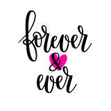Forever and ever wedding calligraphy. Beauty and love