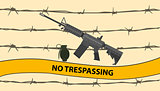 no trespassing restricted area with riffle gun bomb grenade and barbed wire