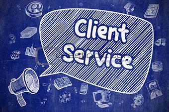 Client Service - Doodle Illustration on Blue Chalkboard.