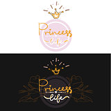 set of two girl color logo projekt lettering, Party Birthday card, print t-shirt, lettering princess life with floral flowers gold ornament in circle with crown