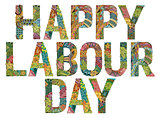 Words Happy Labour day. Vector decorative zentangle object