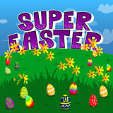 Super Easter text and colored eggs on a green meadow.