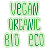 Eco, bio, organic, vegan signs, vector label lettering, ecological, vegetarian, organic concepts stickers and badges