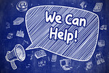 We Can Help - Cartoon Illustration on Blue Chalkboard.