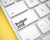 Budget 2018 - Message on White Keyboard Button. 3D.