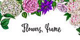 Vintage spring frame. Colorful blooming flowers. Rose, peony, clementis, phlox and eustoma. Botanical vector. Ready template for your design. Good for cards, invitations, web.