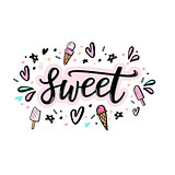 Sweet Hand lettering word with illustration of ice cream.