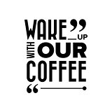 Wake up with our coffee