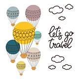 Background with balloon and hand drawn lettering let s go travel, for card, poster, decor.
