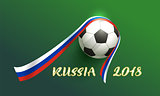 Russia 2018 banner text. Soccer ball and ribbon russian flag