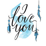 Vector greeting card. Blue I LOVE YOU inscription with watercolor brushstroke and feathers. Calligraphy vector illustration.
