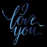 Vector greeting card. Blue I LOVE YOU inscription on a black background. Universal love postal.