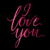 Vector greeting card. Pink I LOVE YOU inscription on a black background. Universal love postal.
