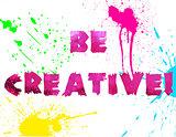 Be Creative Poster Wall Art