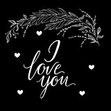 Vector greeting card. Composition with I LOVE YOU inscription and broad branch on a black background. Universal love postal.