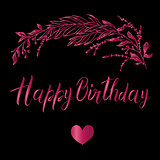 Vector greeting card. Composition with happy birthday inscription and broad branch in pink color on a black background.